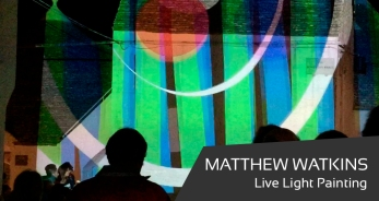 Matthew Watkins, Live Light Painting