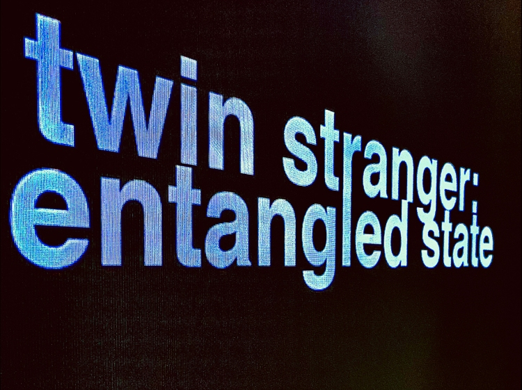 Georgiou & Tolley: Twin Stranger: Entangled State